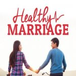 4 Keys to a Healthy Marriage without facing Conflicts